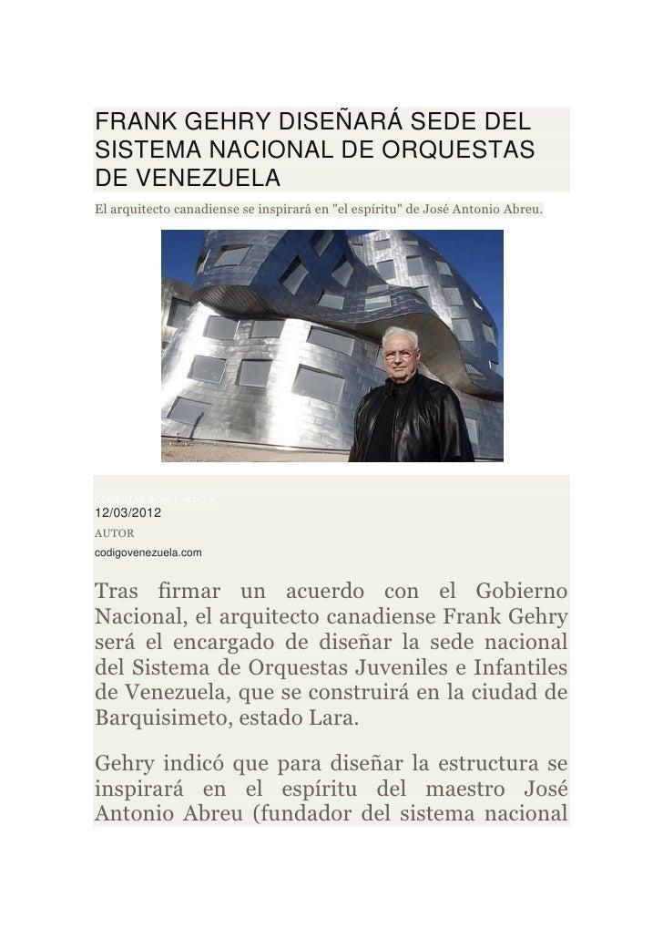 """FRANK GEHRY DISEÑARÁ SEDE DELSISTEMA NACIONAL DE ORQUESTASDE VENEZUELAEl arquitecto canadiense se inspirará en """"el espírit..."""