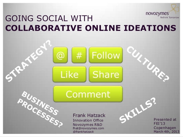GOING SOCIAL WITHCOLLABORATIVE ONLINE IDEATIONS        @     # Follow         Like           Share            Comment     ...