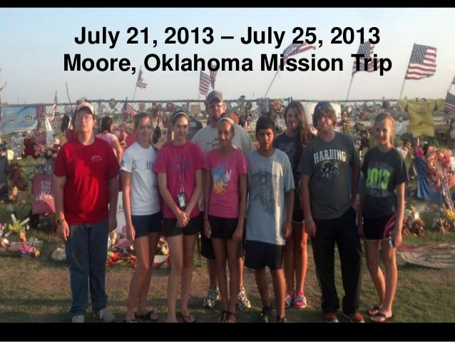 July 21, 2013 – July 25, 2013 Moore, Oklahoma Mission Trip