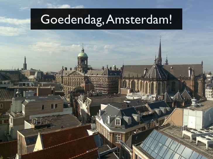 Goedendag, Amsterdam!