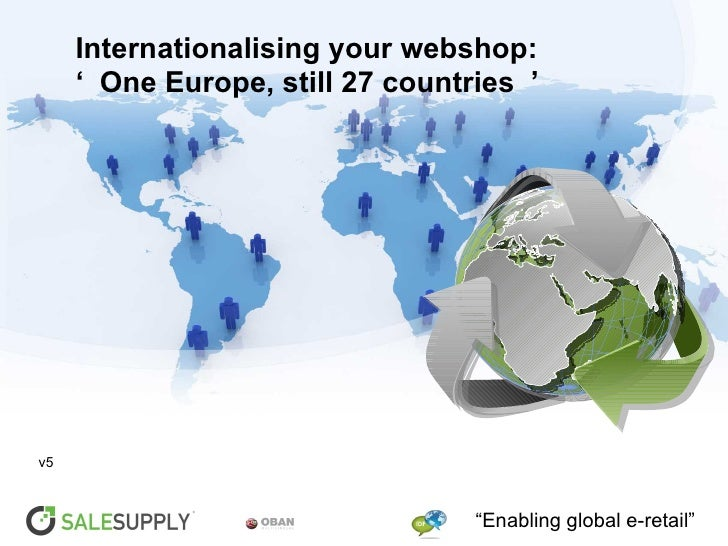 """Internationalising your webshop:     ' One Europe, still 27 countries 'v5                                  """"Enabling globa..."""