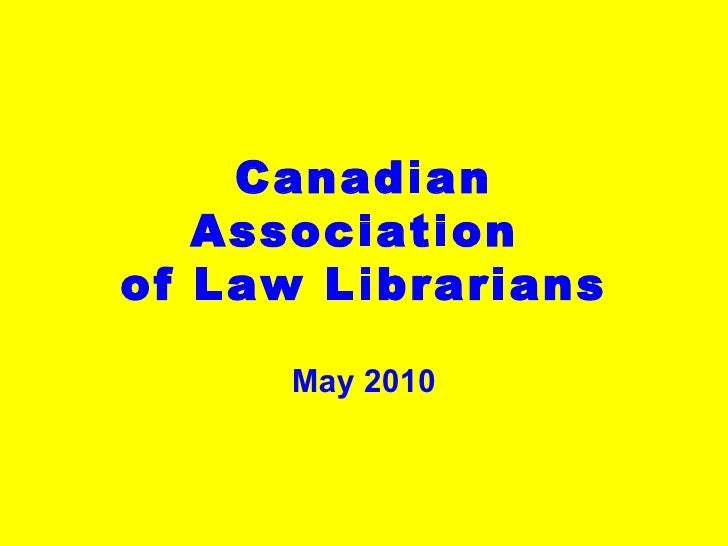 May 2010 Canadian Association  of Law Librarians