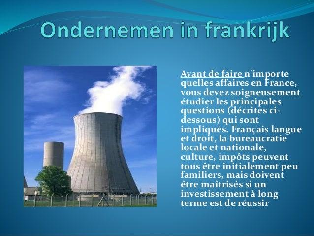Avant de faire n'importe quelles affaires en France, vous devez soigneusement étudier les principales questions (décrites ...
