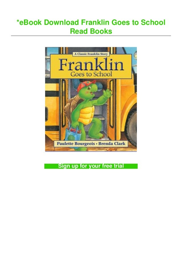 *eBook Download Franklin Goes to School Read Books Sign up for your free trial