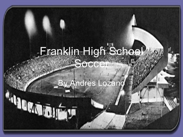 Franklin High School Soccer By Andres   Lozano