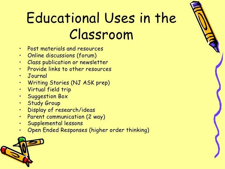 Educational Uses in the Classroom <ul><li>Post materials and resources </li></ul><ul><li>Online discussions (forum) </li><...