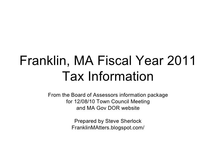 Franklin, MA Fiscal Year 2011 Tax Information From the Board of Assessors information package for 12/08/10 Town Council Me...
