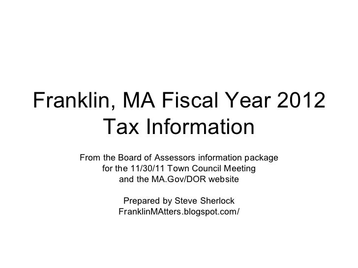 Franklin, MA Fiscal Year 2012 Tax Information From the Board of Assessors information package for the 11/30/11 Town Counci...