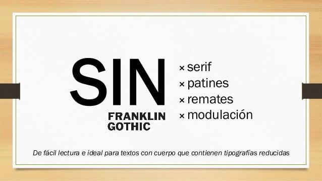 ⨯serif ⨯patines ⨯remates ⨯modulación SIN De fácil lectura e ideal para textos con cuerpo que contienen tipografías reducid...