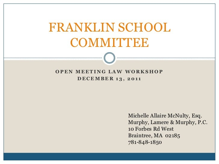 FRANKLIN SCHOOL   COMMITTEEOPEN MEETING LAW WORKSHOP     DECEMBER 13, 2011                Michelle Allaire McNulty, Esq.  ...