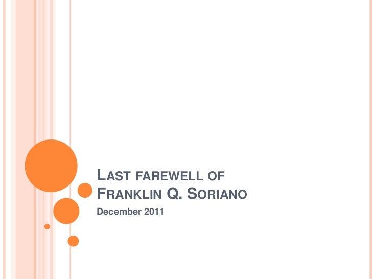 LAST FAREWELL OFFRANKLIN Q. SORIANODecember 2011