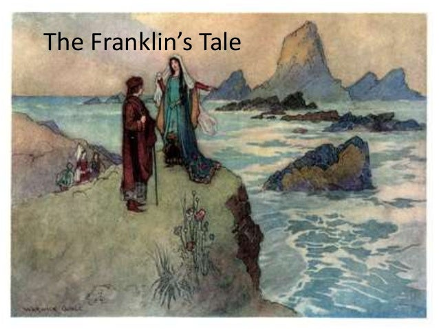 summary and analysis of the franklins tale In this tale, as in the wife of bath's prologue, we have another instance of a passage of considerable length in which chaucer causes a character to react to a more thoughtful attempt to interpret the structure of the passage is the close analysis and defense of the lament by morgan (1977), who traces the history of the.