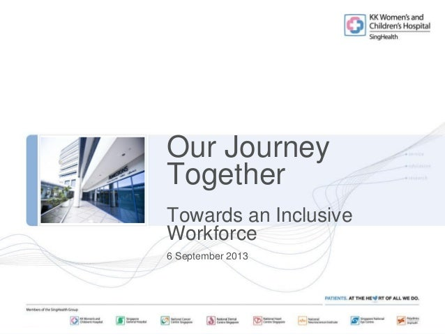 Our Journey Together Towards an Inclusive Workforce 6 September 2013