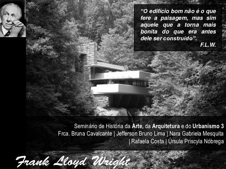 """""""O edifício bom não é o que                                   fere a paisagem, mas sim                                   a..."""