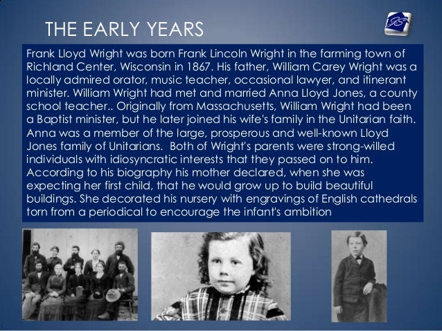 a biography of the early childhood and key achievements of frank lincoln wright A brief biography of thomas edison  moved to michigan, where edison spent the rest of his childhood  the muckers worked on one of his greatest achievements.