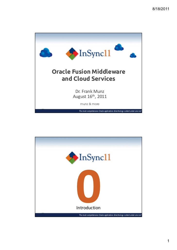8/18/2011Oracle Fusion Middleware   and Cloud Services       Dr. Frank Munz      August 16th, 2011          munz & more   ...