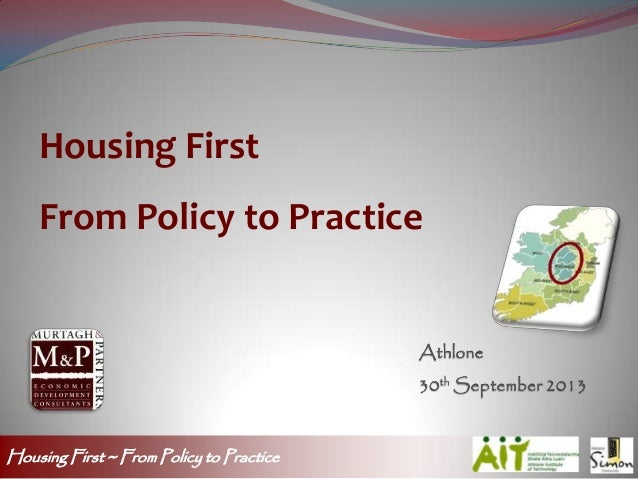 Housing First ~ From Policy to Practice Housing First From Policy to Practice