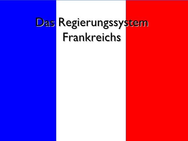 Das Regierungssystem Frankreichs