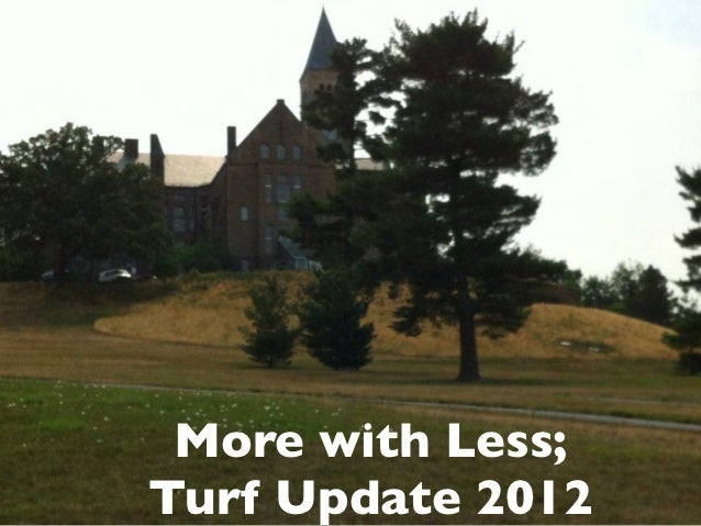 More with Less;Turf Update 2012