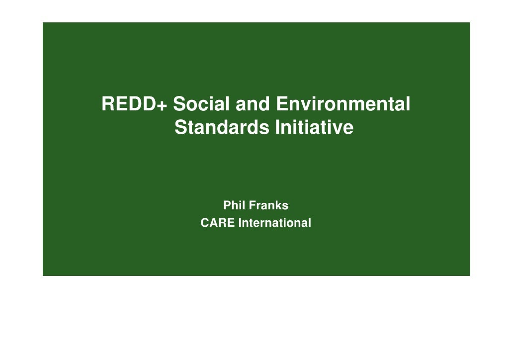 REDD+ Social and Environmental       Standards Initiative               Phil Franks          CARE International