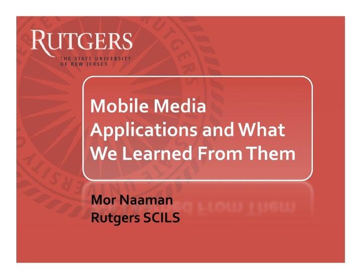http://flickr.com/photos/cenz/16128560/ MobileApplications?MorNaaman‐RutgersSCI                                    ...