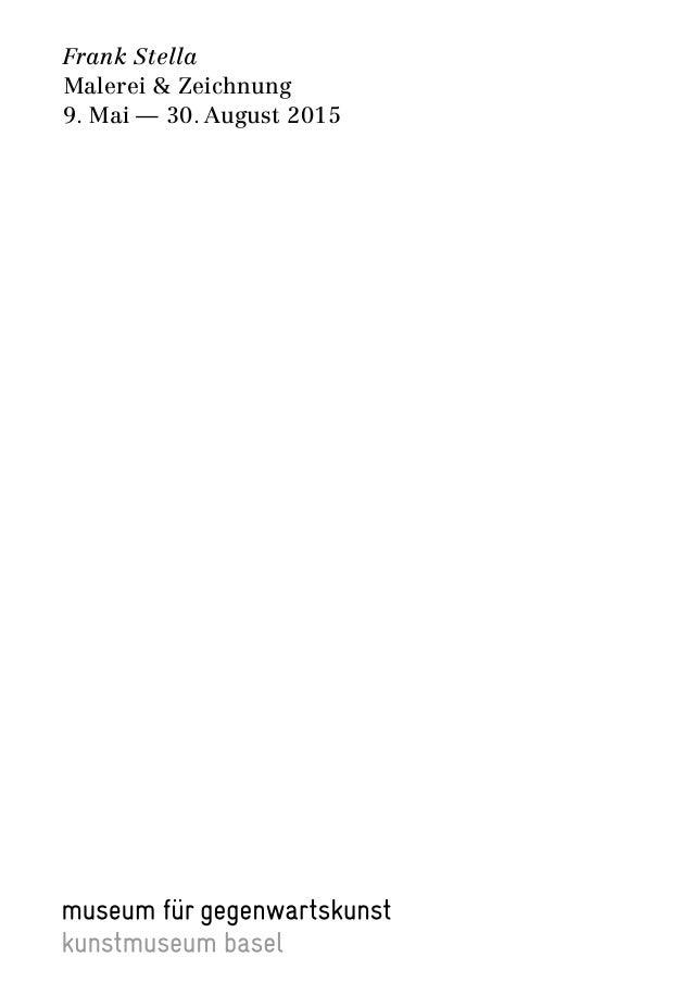 Frank Stella Malerei & Zeichnung 9. Mai — 30. August 2015