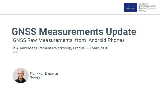 Frank van diggelen keynote, android gnss measurements update