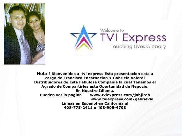 Hola ! Bienvenidos a  tvi express Estapresentacionesta a cargo de Francisco Encarnacion Y Gabriela ValerdiDistribuidores d...