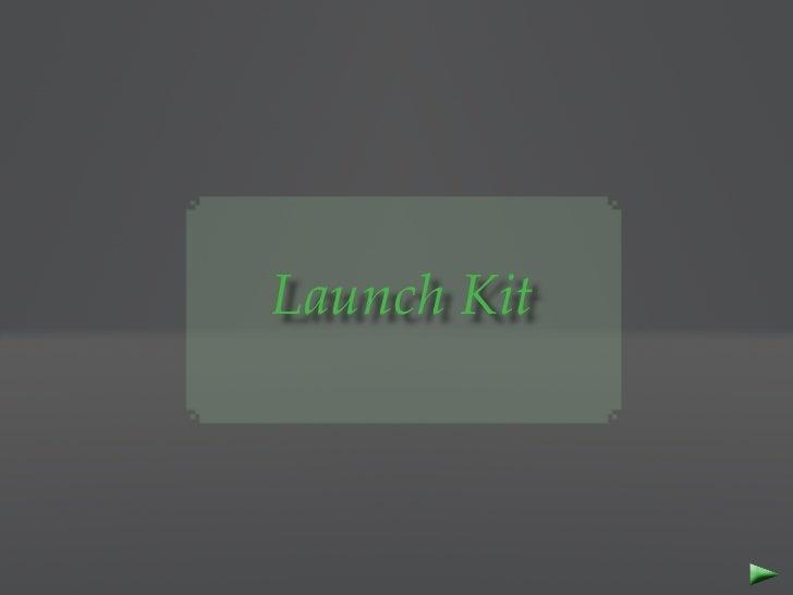 Launch Kit