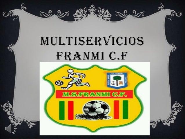 MULTISERVICIOS FRANMI C.F Multiservicios franmi c.f