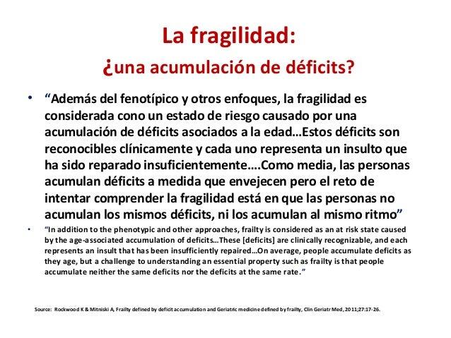 """La fragilidad: ¿una acumulación de déficits? • """"Además del fenotípico y otros enfoques, la fragilidad es considerada cono ..."""