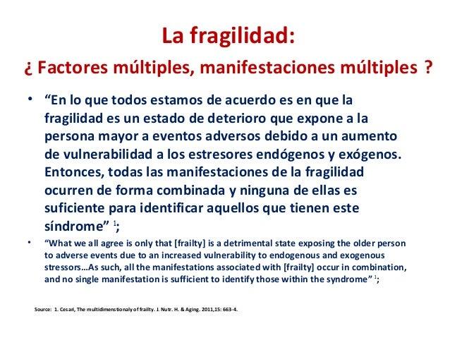 """La fragilidad: ¿ Factores múltiples, manifestaciones múltiples ? • """"En lo que todos estamos de acuerdo es en que la fragil..."""