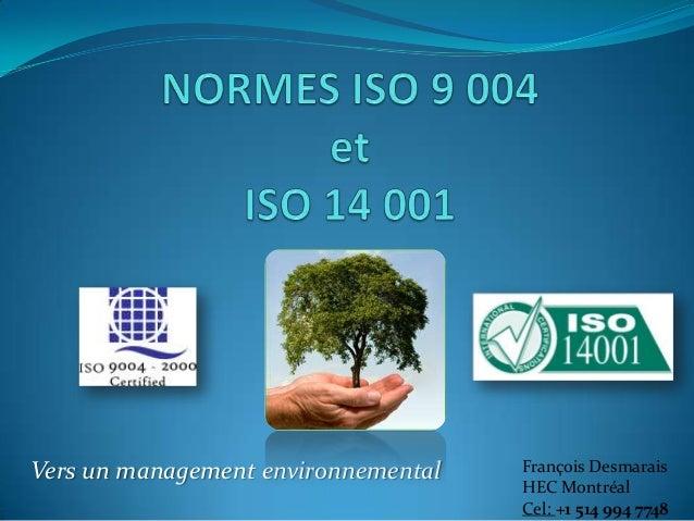 Vers un management environnemental François DesmaraisHEC MontréalCel: +1 514 994 7748