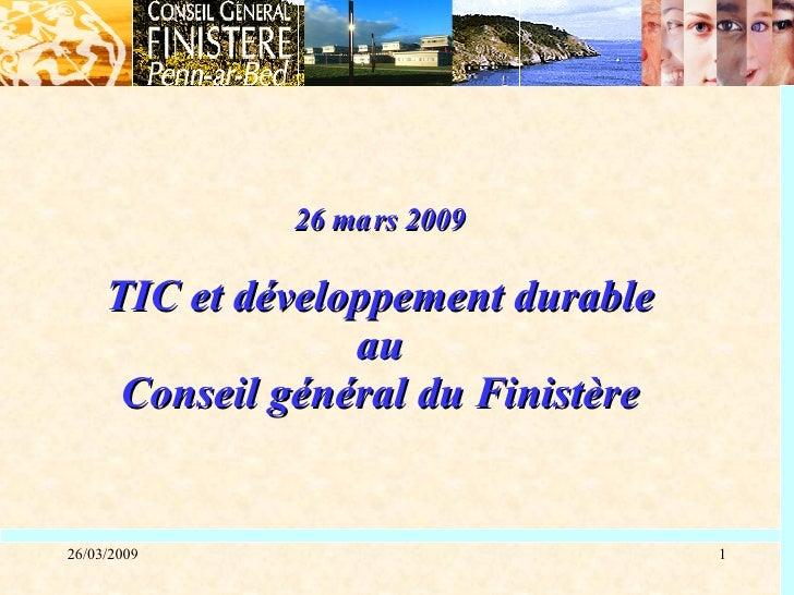 26 ma rs 2009 TIC et développement durable au Conseil général du Finistère