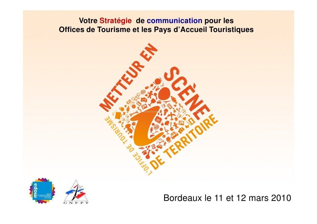 Votre Stratégie de communication pour les Offices de Tourisme et les Pays d'Accueil Touristiques                          ...