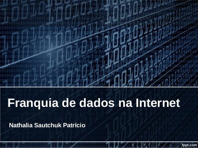 Franquia de dados na Internet Nathalia Sautchuk Patrício