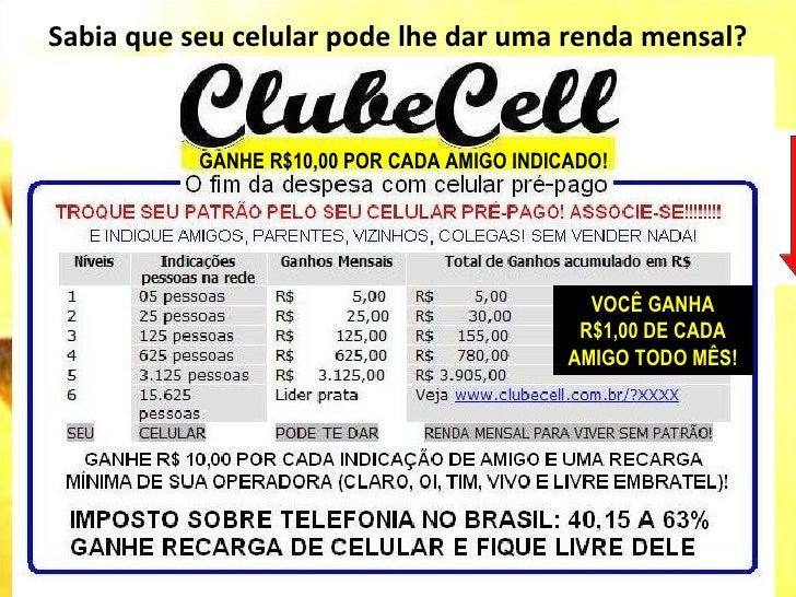 Sabia que seu celular pode lhe dar uma renda mensal?           GANHE R$10,00 POR CADA AMIGO INDICADO!                     ...