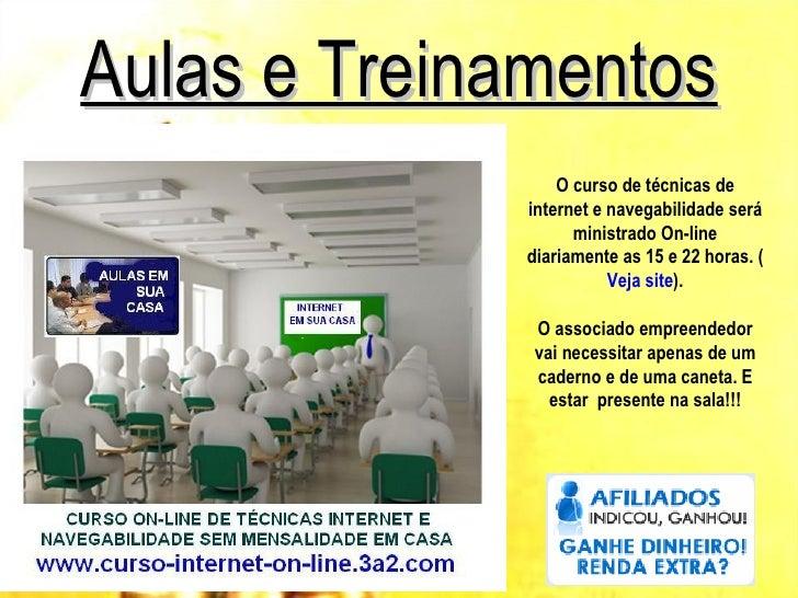 Aulas e Treinamentos                 O curso de técnicas de             internet e navegabilidade será                   m...