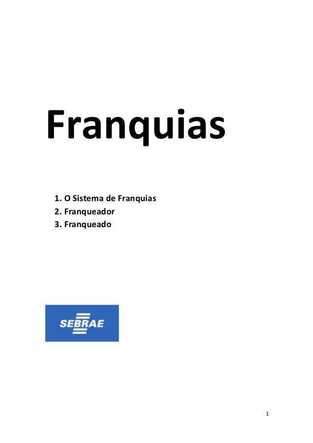 1  Franquias  1. O  Sistema  de  Franquias  2. Franqueador  3. Franqueado