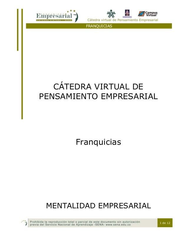 FRANQUICIAS 1 de 12 CÁTEDRA VIRTUAL DE PENSAMIENTO EMPRESARIAL Franquicias MENTALIDAD EMPRESARIAL