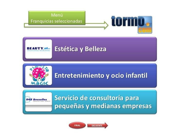 MenúFranquicias seleccionadas           Estética y Belleza           Entretenimiento y ocio infantil           Servicio de...