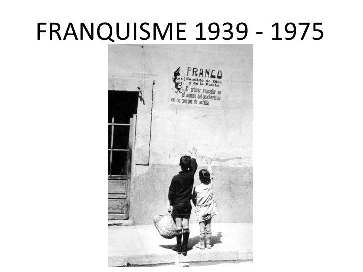 FRANQUISME 1939 - 1975