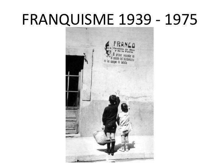 FRANQUISME 1939 - 1975<br />