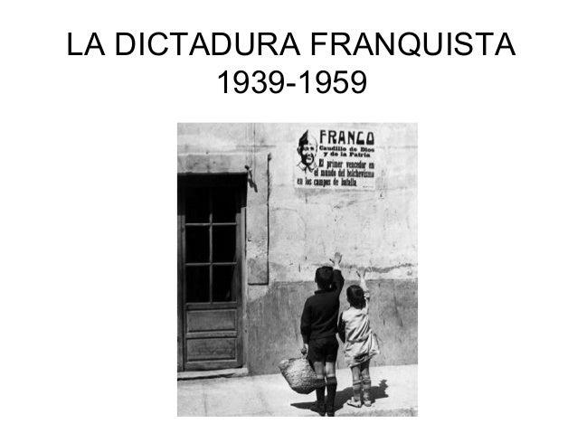 LA DICTADURA FRANQUISTA 1939-1959