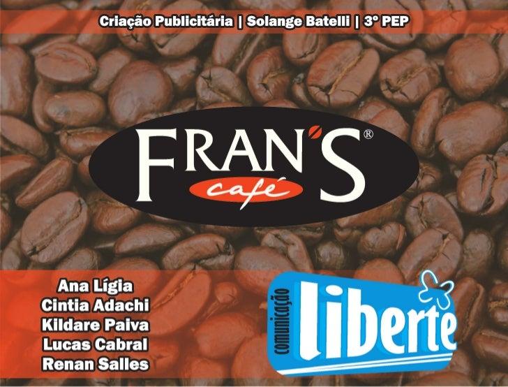 Acadêmico | FRANS CAFÉ