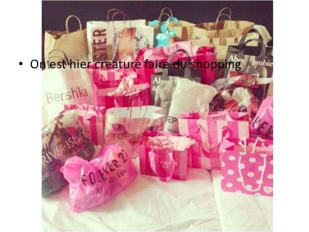• On est hier creature faire du shopping