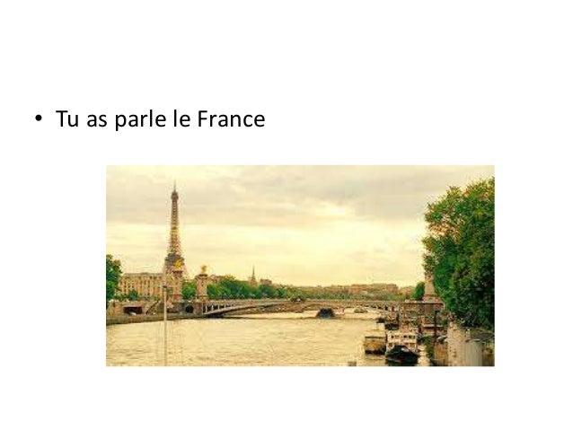 • Tu as parle le France