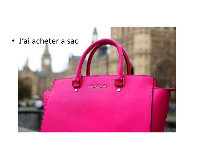• J'ai acheter a sac