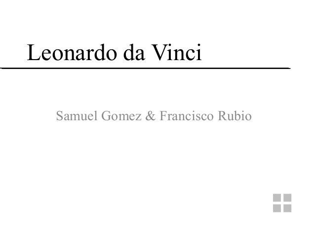 Leonardo da VinciSamuel Gomez & Francisco Rubio