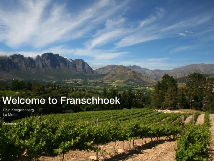 Welcome to Franschhoek Hein Koegelenberg La Motte  October 2010